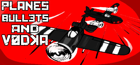 Planes, Bullets, and Vodka Game for PC Windows Free Download